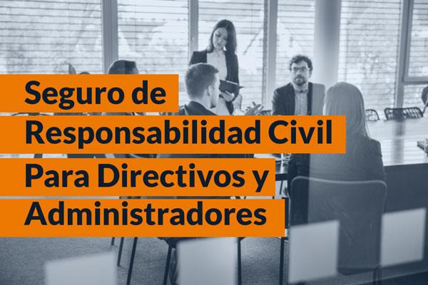 Seguros de Responsabilidad Civil para Directivos y Administradores