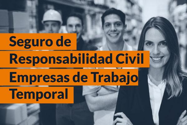 Seguro de Responsabilidad Civil Empresas de Trabajos Temporal ETT