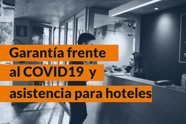 Garantías frente al COVID 19 y asistencia para hoteles