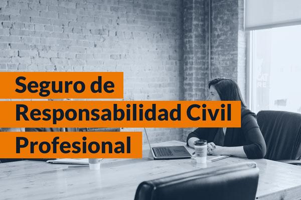 Seguros de responsabilidad civil para profesionales