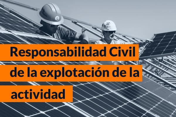 Seguro de Responsabilidad Civil de la explotación de la actividad
