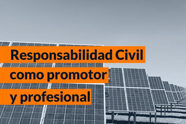 Responsabilidad Civil como promotor y Responsabilidad Civil profesional