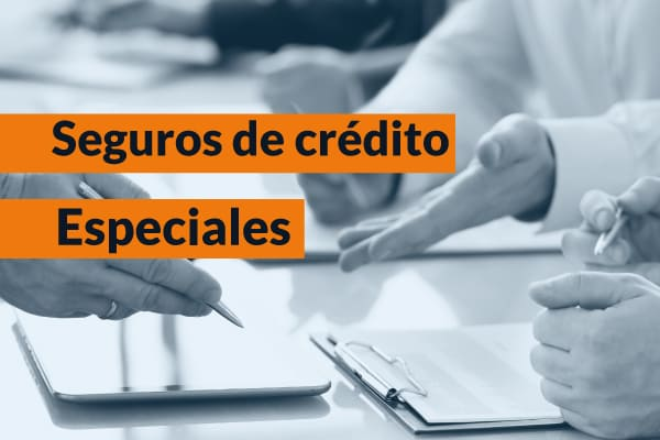 Seguros de crédito especiales
